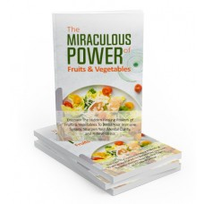 The Miraculous Power of Fruits & Vegetables
